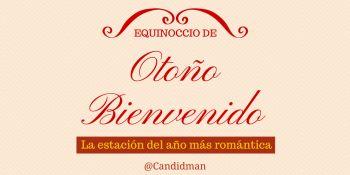 Equinoccio de Otoño Bienvenido La estación del año más romántica