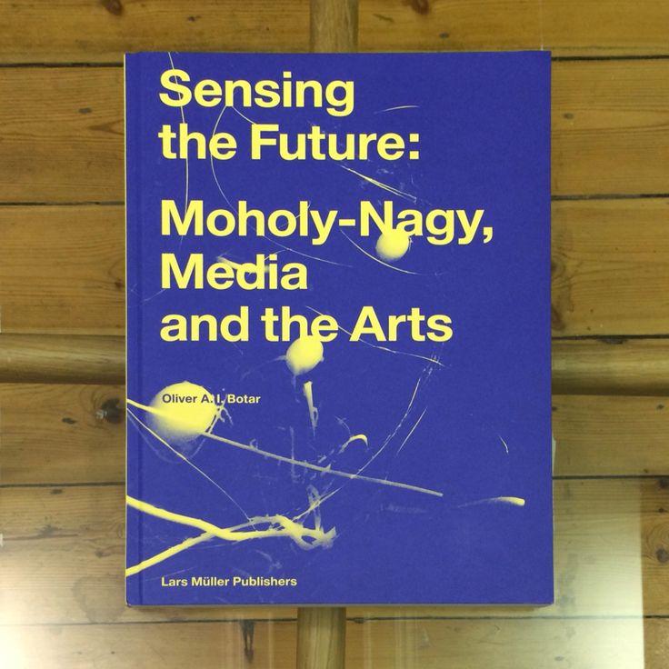 Sensing the Future Moholy Nagy Media and the