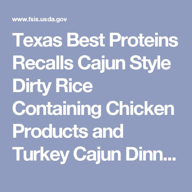 Texas Best Proteins Recalls Cajun Style Dirty Rice Containing Chicken Products and Turkey Cajun Dinner Kits Containing Dirty Rice Due to Misbranding and Undeclared Allergens