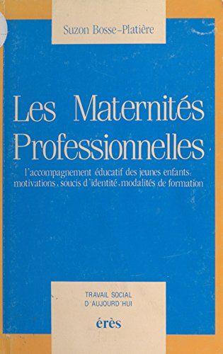 Les Maternités professionnelles: L'Accompagnement éducati... https://www.amazon.fr/dp/B01BW3P6S4/ref=cm_sw_r_pi_dp_x_Ezs4ybEDCMNQ9