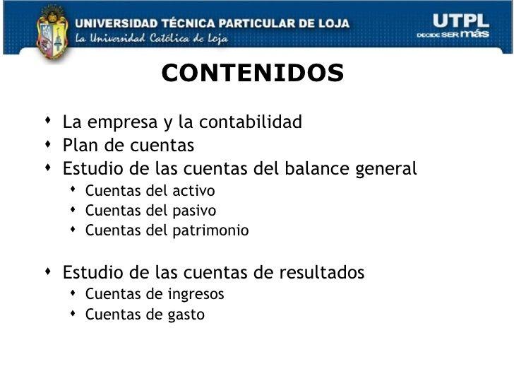 CONTENIDOS La empresa y la contabilidad Plan de cuentas Estudio de las cuentas del balance general    Cuentas del acti...