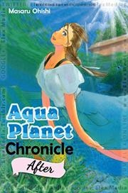 Inilah drama dunia masa depan dgn penerbangan antariksa & kehidupan pedesaan yg sederhana.. Bagian dari kumpulan cerita lepas seri Aqua Planet Chronicle.  AQUA PLANET AFTER ; Harga: Rp. 17.500