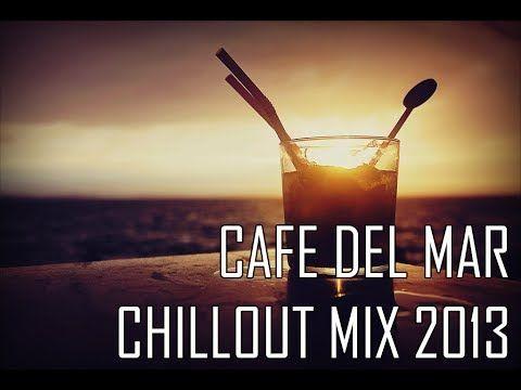 Cafe Del Mar ChillOut Mix 2013 HD