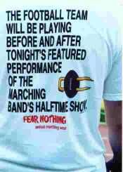 The marching bands of every school should wear this t shirt ....This is a reminder for Jim, Dayton and Cujo!!! Go marching Eagle band;)