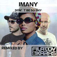 Imany feat. Filatov & Karas - Don't Be So Shy (Radio mix) by Filatov & Karas on SoundCloud