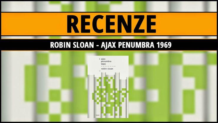 [Recenze] | Robin Sloan - Ajax Penumbra 1969 ~ Knižní kukátko