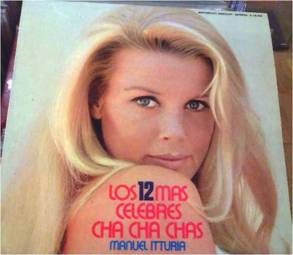 Manuel Itturia* - Los Doce Mas Célebres Cha Cha Chas (Vinyl, LP) at Discogs