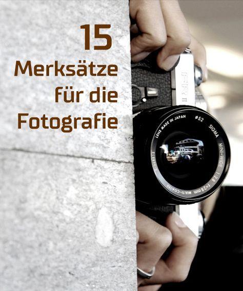 15 Merksätze für die Fotografie