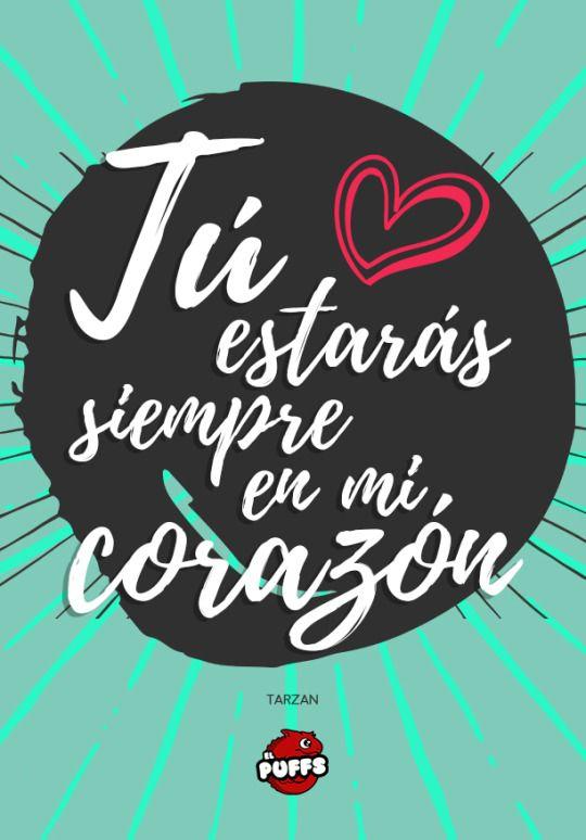 El Puffs. Tu estarás siempre en mi corazón. Tarzan. #cita #frase #quote #inspiracion #disney