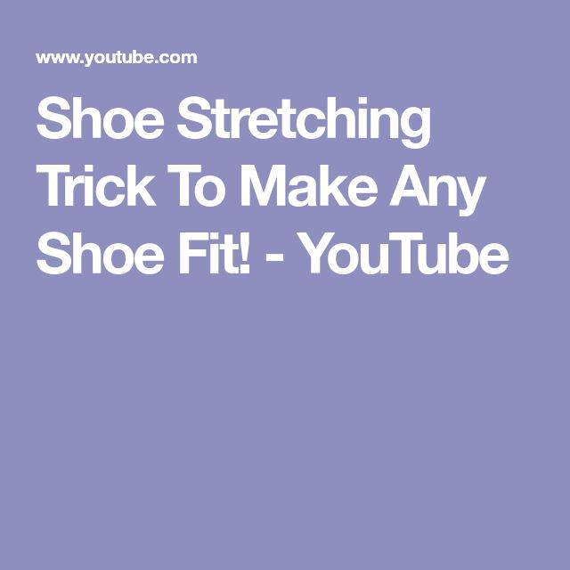 Shoe Stretching Trick To Make Any Shoe Fit! - YouTube