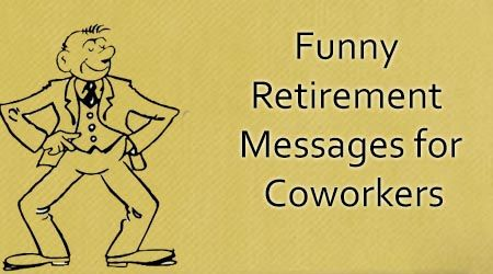 Funny Retirement Messages for Coworkers | Party Ideas ...