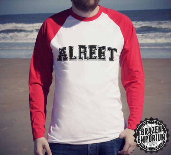 Geordie Slang 'ALREET' Baseball T-Shirt by BrazenEmporium on Etsy