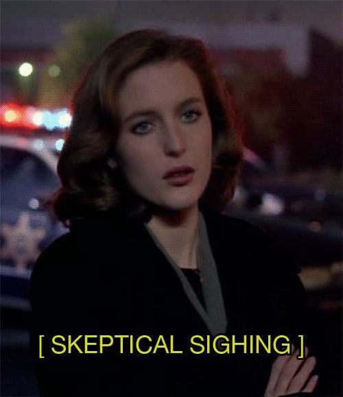 Dana Scully. A truer closed caption was never written.