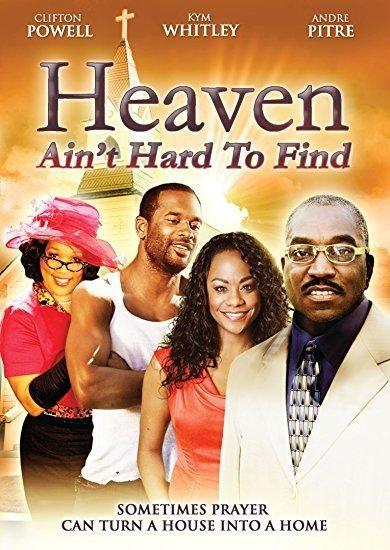 Clifton Powell & Kym Whitley & Neema Barnett-Heaven Ain't Hard to Find