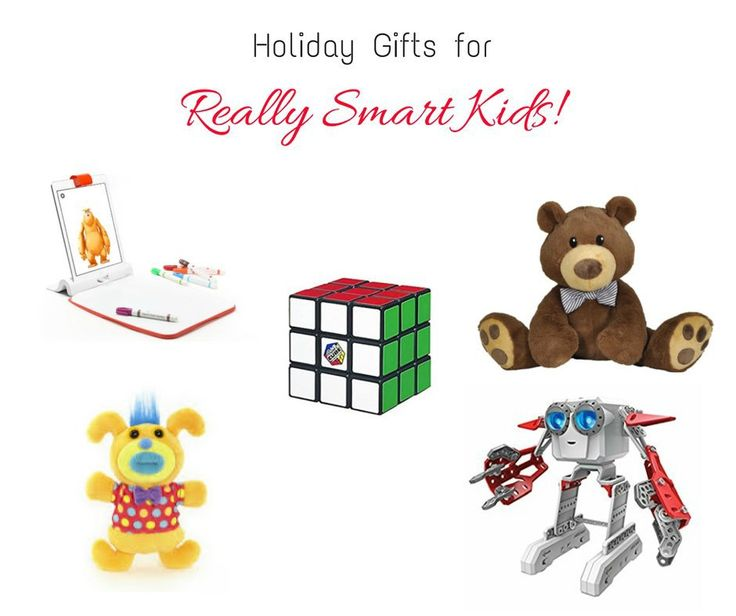 Holiday Gift Guide for Really Smart Kids