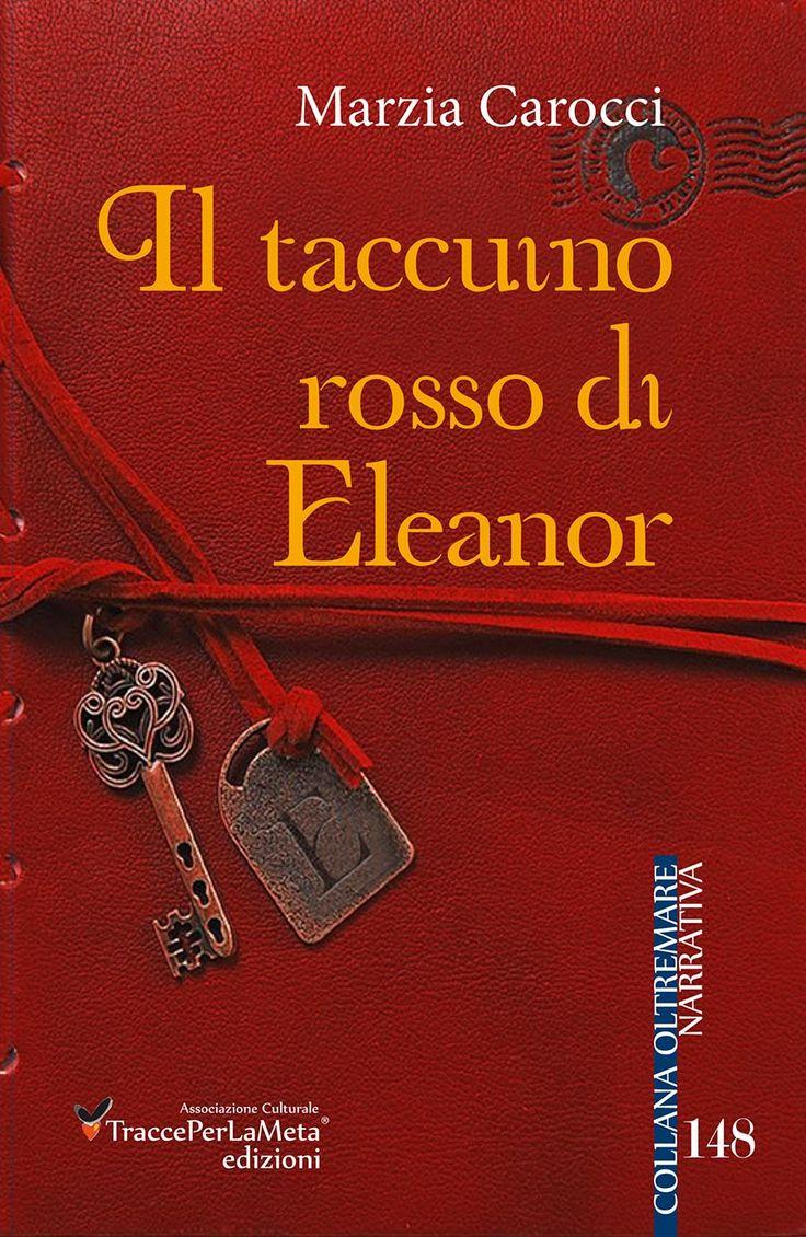 """Esce """"Il taccuino rosso di Eleanor"""" di Marzia Carocci  Un libro amaro, di violenta denuncia di tutti gli orrori della società contemporanea"""
