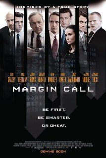 MARGIN CALL. Taut, economical thriller with a strong cast filling out some juicy roles. 4 stars