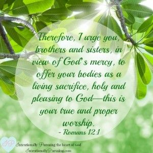 Romans 12:1 - Living Sacrifice - IntentionallyPursuing.com