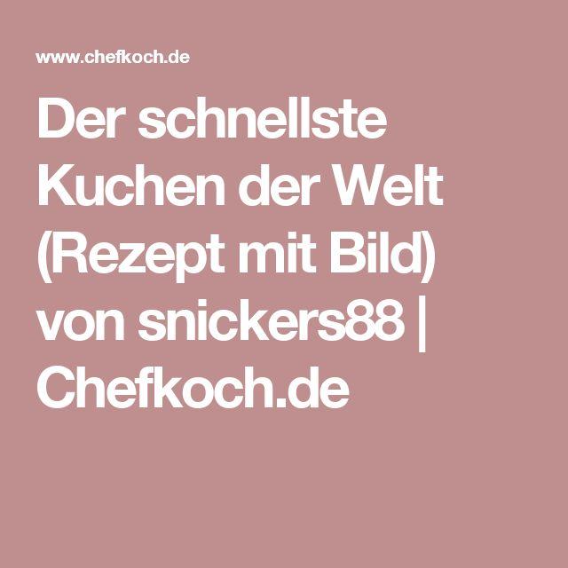 Der schnellste Kuchen der Welt (Rezept mit Bild) von snickers88 | Chefkoch.de