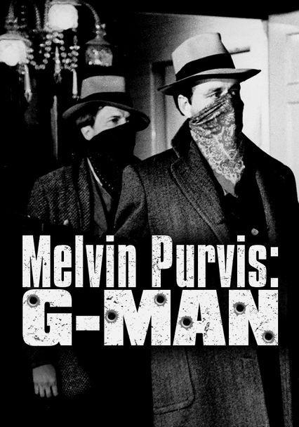 Melvin Purvis G-MAN -