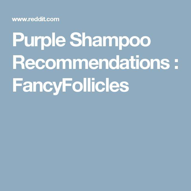 Purple Shampoo Recommendations : FancyFollicles