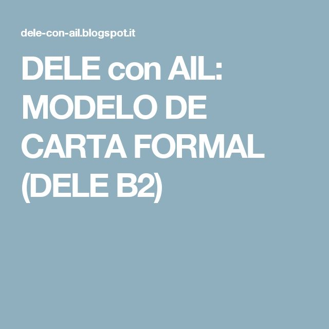 DELE con AIL: MODELO DE CARTA FORMAL (DELE B2)