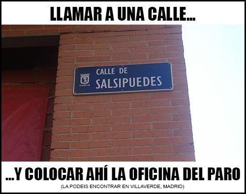 SALSIPUESDES (calle en Madrid) con una oficina del paro en ella... funny!