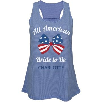 All American Bride Shirt   All American Bride to Be  Customize 4th of July bachelorette party tank tops for the whole bridal party  Add the brides name and be patriotic this 4th of July   wedding  4thofjuly  bridetank