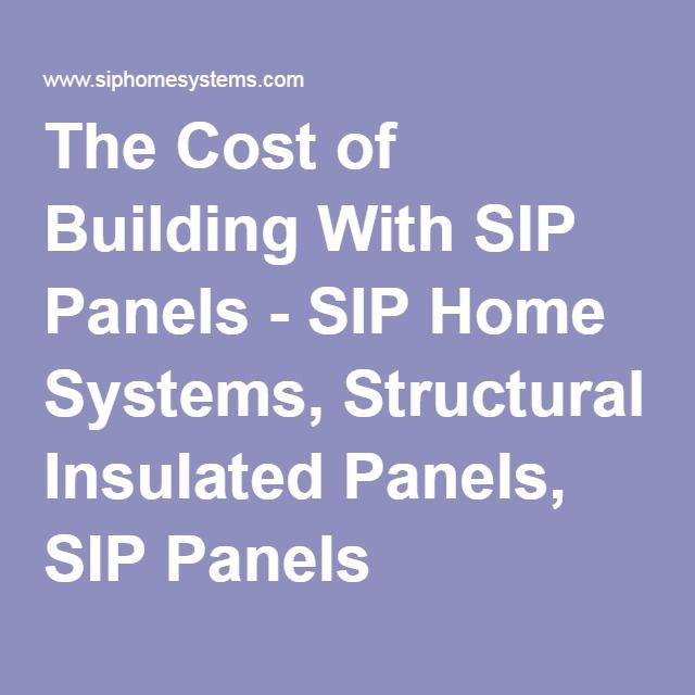 The cost of building with sip panels sip home systems for Building a house with sip panels