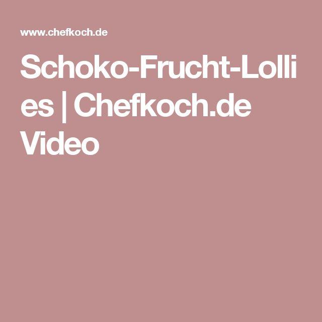 Schoko-Frucht-Lollies   Chefkoch.de Video