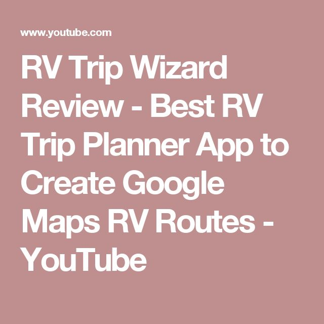 RV Trip Wizard Review - Best RV Trip Planner App to Create Google Maps RV Routes - YouTube