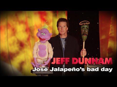 """""""José Jalapeño's bad day""""   Jeff Dunham: Arguing with Myself - YouTube"""