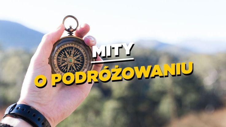 Istnieje wiele przyczyn, przez które trudno nam się zdecydować by wyruszyć w podróż. W większości należą do nich utarte w naszej podświadomości mity, o tym że podróżowanie jest niebezpieczne, albo wymaga dużego nakładu kapitału. | www.shakeit.pl