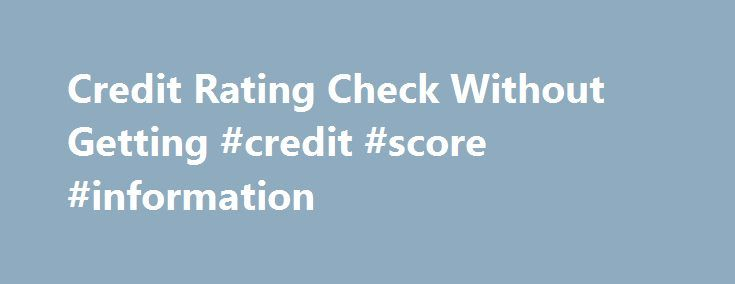 Credit Rating Check Without Getting #credit #score #information http://credit.remmont.com/credit-rating-check-without-getting-credit-score-information/  #how do i check my credit rating # Checking your credit rating, scams targeting the hearing impaired, and the Friday Read More...The post Credit Rating Check Without Getting #credit #score #information appeared first on Credit.
