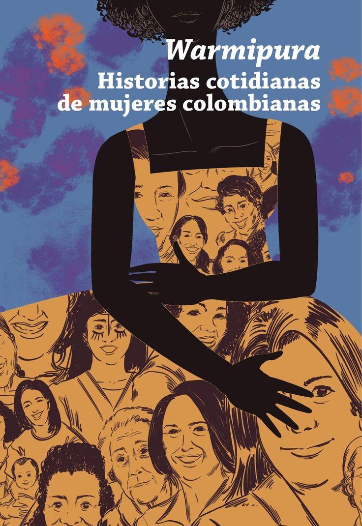 Publicación de la Cooperación Española en Colombia que recopila 39 relatos escritos por mujeres y hombres de distintas regiones del país  que hacen visibles los múltiple roles de las mujeres colombianas y su contribución a la construcción de paz.