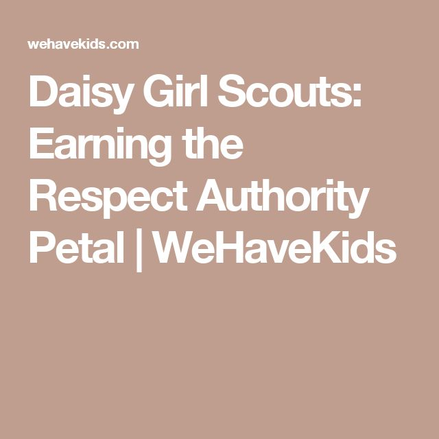 Daisy Girl Scouts: Earning the Respect Authority Petal | WeHaveKids