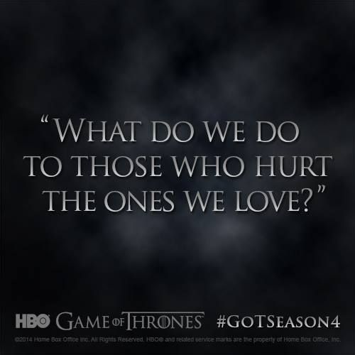 """""""What Do We Do To Those Who Hurt The Ones We Love?"""""""