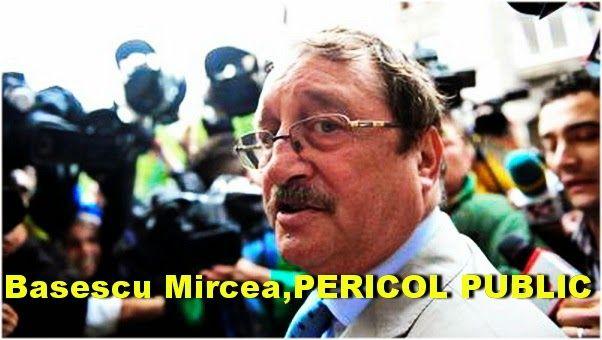 Mehedinti Blog online: Basescu Mircea, PERICOL PUBLIC. Un subiect extrem ...