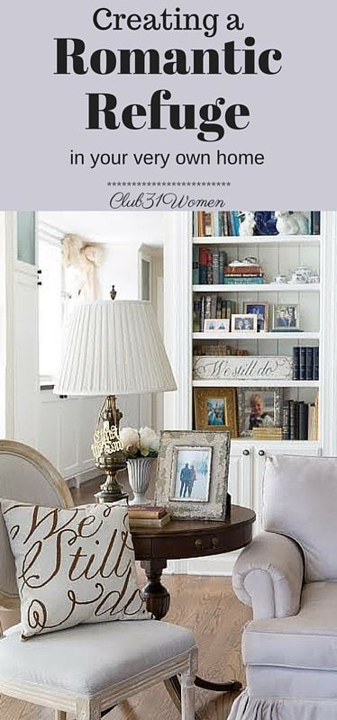 Would you like to include a little more romance in your relationship? Here's how you can simply turn a small spot into a lovely romantic refuge for two! Creating a Romantic Refuge in Your Very Own Home ~ Club31Women