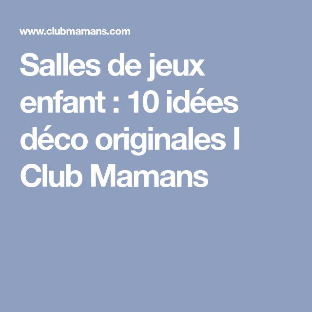 Salles de jeux enfant : 10 idées déco originales I Club Mamans
