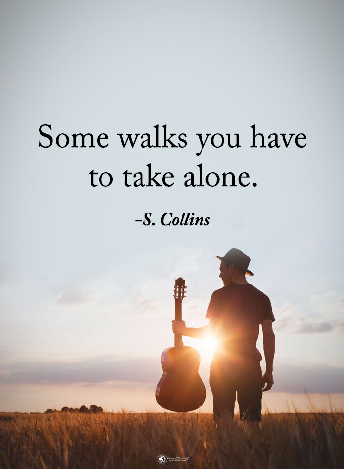 Some walks you have to take alone. - S. Collins  #powerofpositivity #positivewords  #positivethinking #inspirationalquote #motivationalquotes #quotes #life #love #hope #faith #respect #alone #path #journey #destination #travel #walks