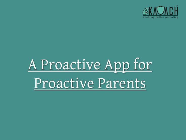 eKAVACH PRO- A Proactive App For Proactive Parents