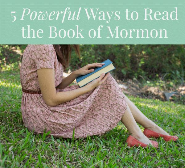 Five Powerful Ways to Read the Book of Mormon... Pin now, read later.