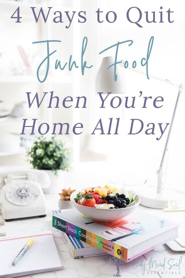 4 Ways To Quit Junk Food When You Re Home All Day Candace Playforth In 2020 Homeschool Encouragement Homeschool Home Schooling
