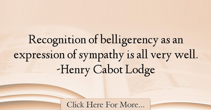 Henry Cabot Lodge Quotes About Sympathy - 66301