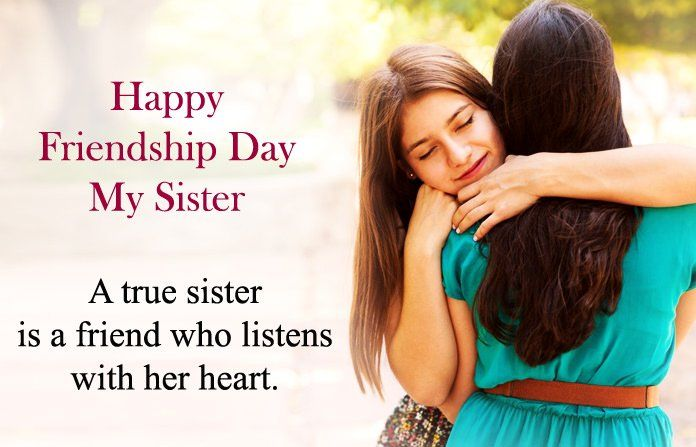 Special Happy Friendship Day Quotes For Sister From Loving Brother