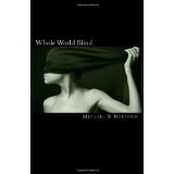 Whole World Blind (Paperback)By Michael B. Mefford
