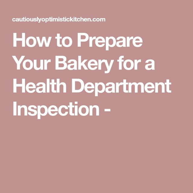 How to Prepare Your Bakery for a Health Department Inspection -