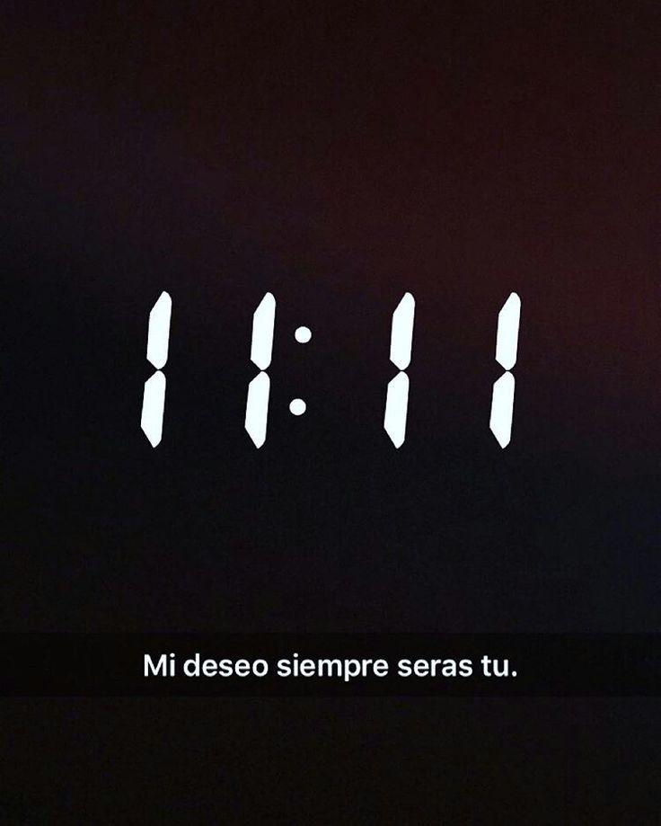 11:11 mi deseo siempre seras tú