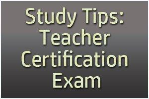 Study Tips: Teacher Certification Exam-Obtaining that teaching certificate is a big accomplishment. It means that you have officially learned the necessary facts and skills to teach young people in a public school setting!